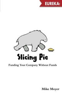 slicing-pie-funding-your-company-without-funds-mike-moyer-paperback-cover-a